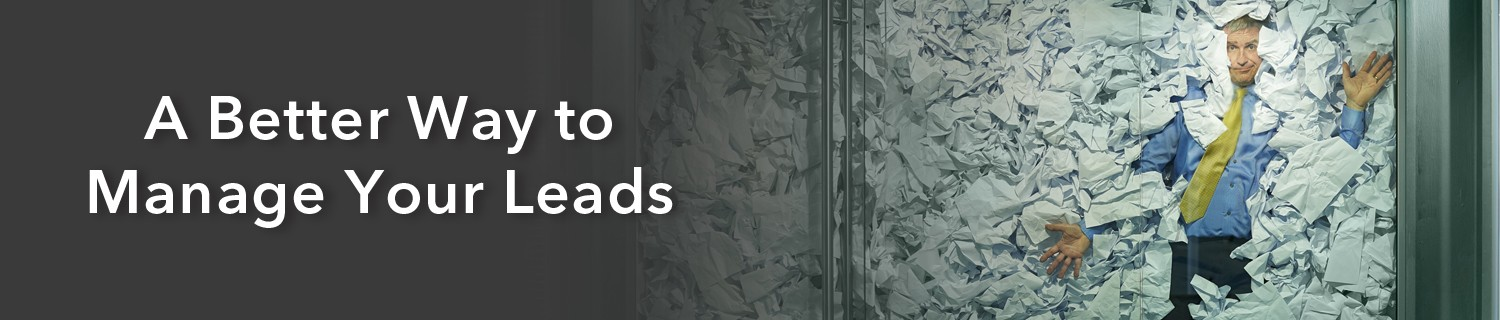 """Banner showing a guy in a sea of papers. caption reads """"a better way to manage leads"""""""